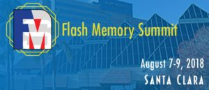Flash Memory Summit – August 2018 – Santa Clara