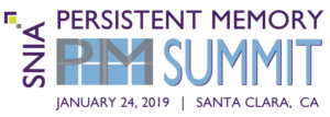 SNIA Persistent Memory Summit – January 2019 – Santa Clara